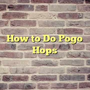 How to Do Pogo Hops