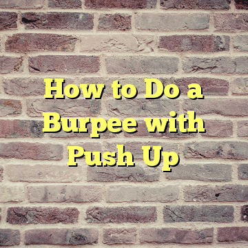 How to Do a Burpee with Push Up