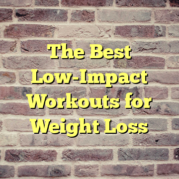 The Best Low-Impact Workouts for Weight Loss