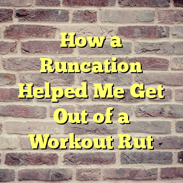How a Runcation Helped Me Get Out of a Workout Rut