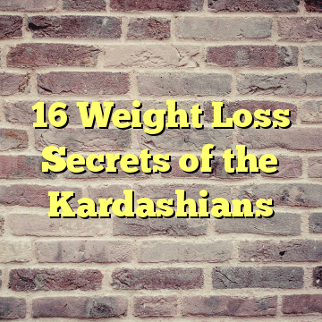 16 Weight Loss Secrets of the Kardashians