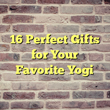 16 Perfect Gifts for Your Favorite Yogi