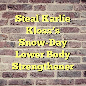 Steal Karlie Kloss's Snow-Day Lower Body Strengthener