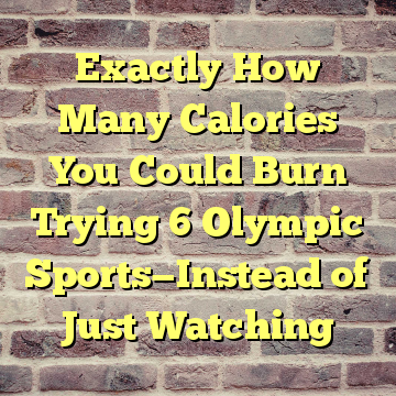 Exactly How Many Calories You Could Burn Trying 6 Olympic Sports—Instead of Just Watching
