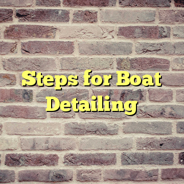 Steps for Boat Detailing