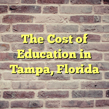 The Cost of Education in Tampa, Florida